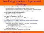 low energy neutrinos experimental challenges