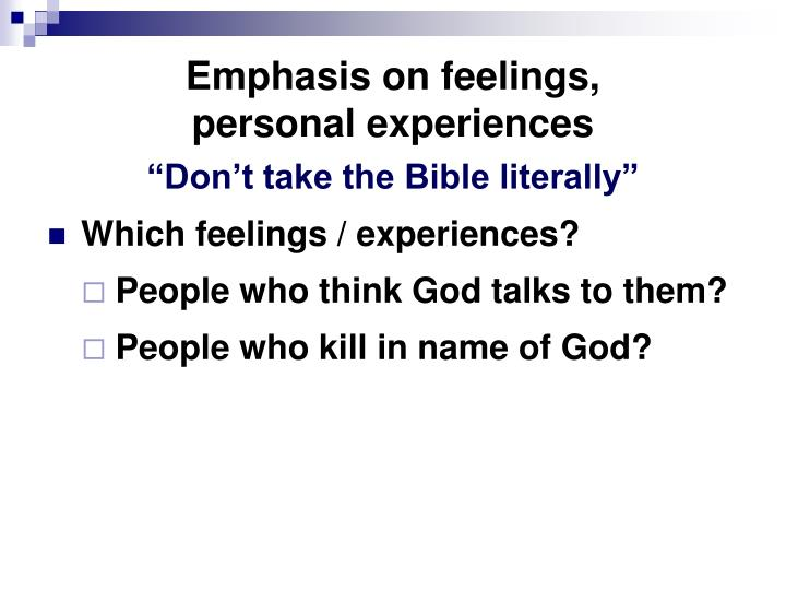 Emphasis on feelings personal experiences