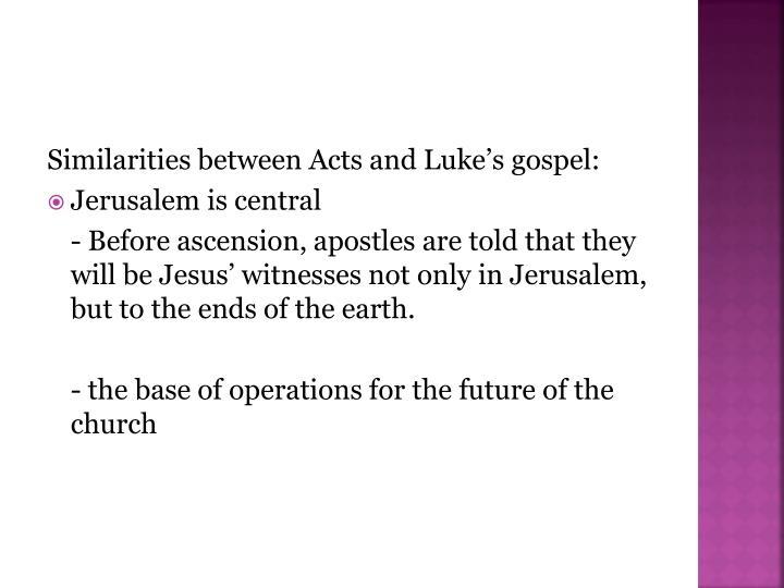 Similarities between Acts and Luke's gospel: