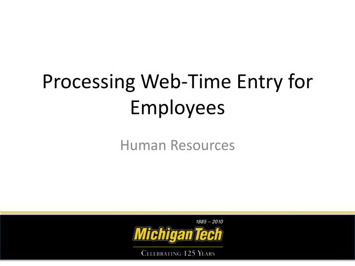 processing web time entry for employees n.