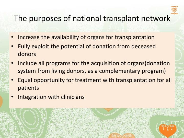 The purposes of national transplant network