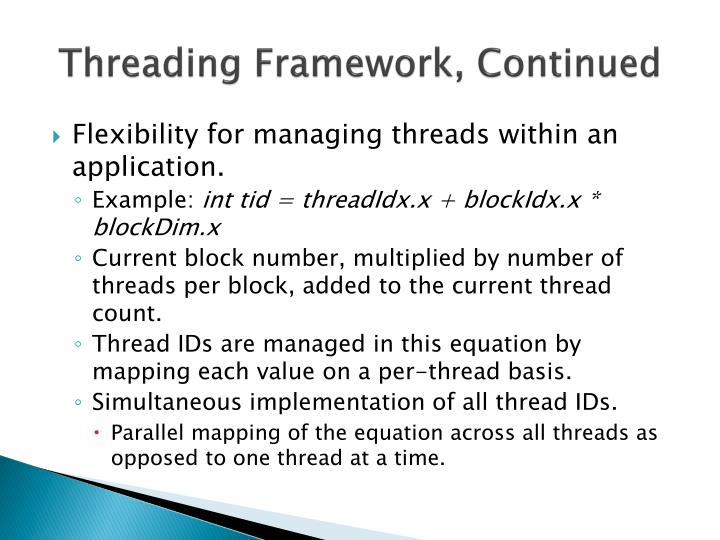 Threading Framework, Continued