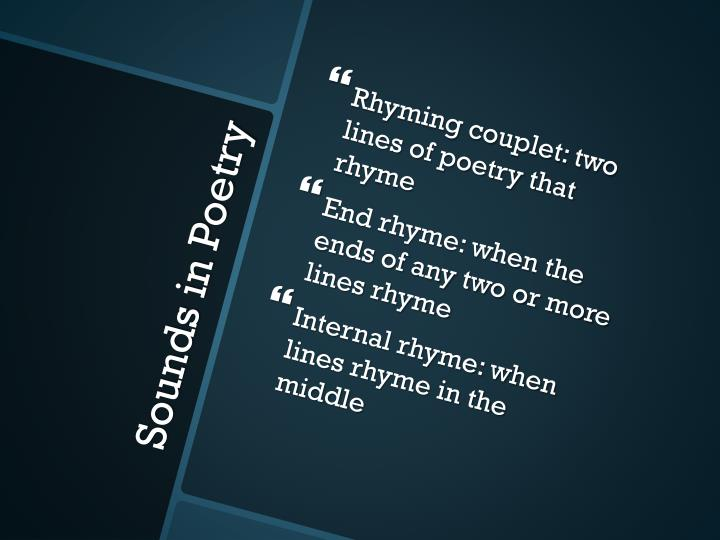 Rhyming couplet: two lines of poetry that rhyme