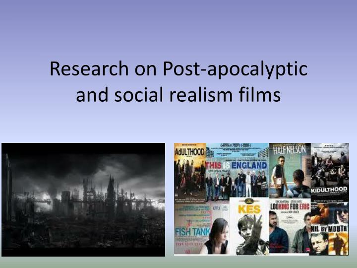 research on post apocalyptic and social realism films n.