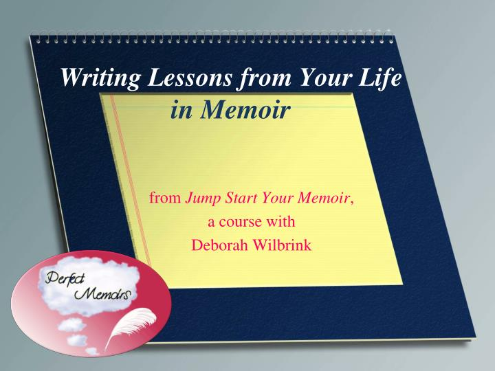 writing lessons from your life in memoir n.