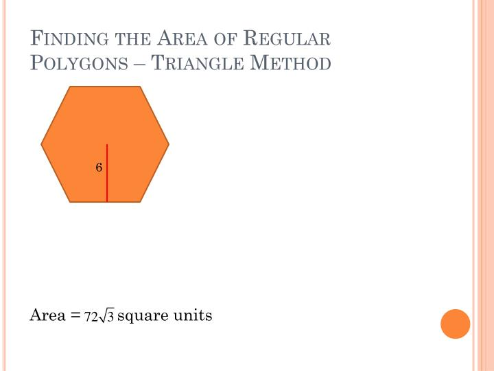 Finding the Area of Regular Polygons – Triangle Method