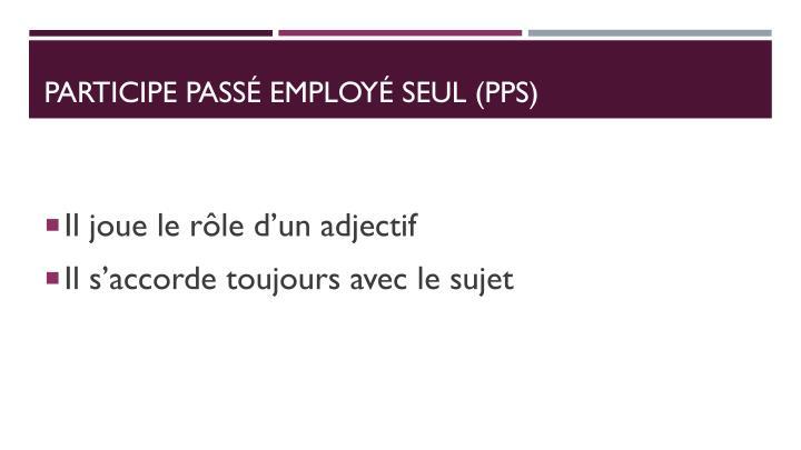 Participe pass employ seul pps