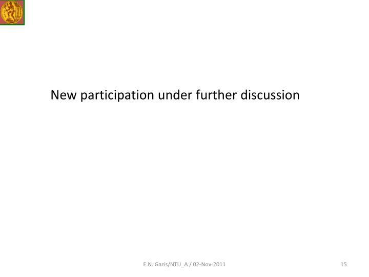 New participation under further discussion