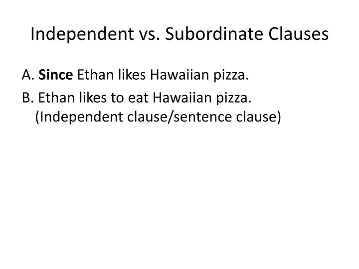 Independent vs. Subordinate Clauses
