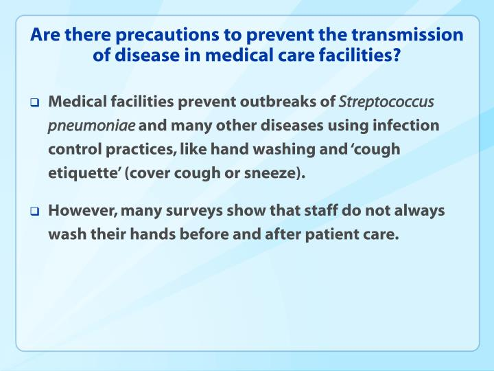 Are there precautions to prevent the transmission of disease in medical care facilities?