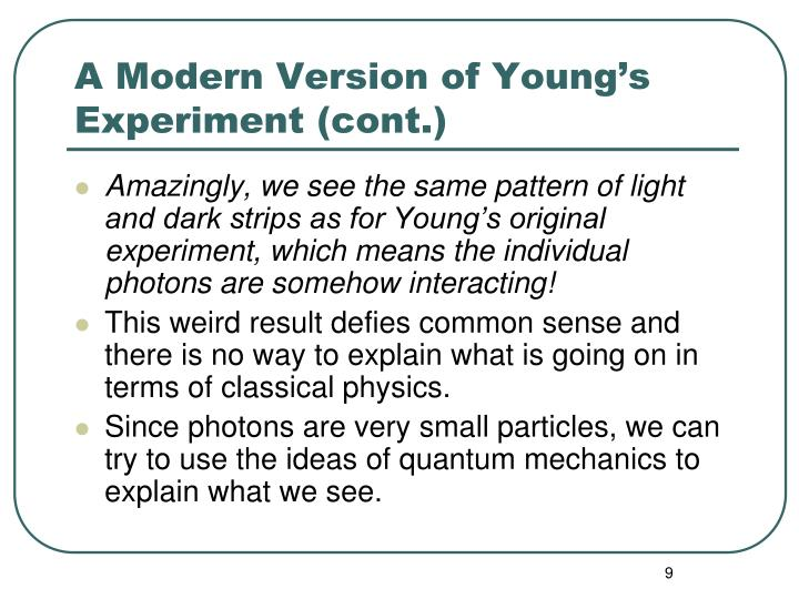 A Modern Version of Young's Experiment (cont.)