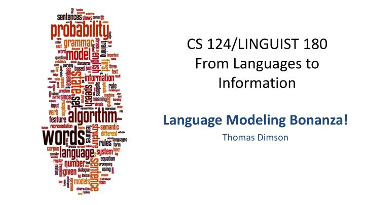 Cs 124 linguist 180 from languages to information