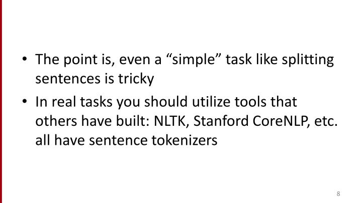 """The point is, even a """"simple"""" task like splitting sentences is tricky"""