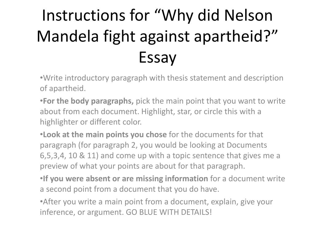 Essays In Science Instructions For Why Did Nelson Mandela Fight Against Apartheid Essay N Sample Essay For High School Students also Writing Essay Papers Ppt  Instructions For Why Did Nelson Mandela Fight Against  What Is A Thesis In An Essay