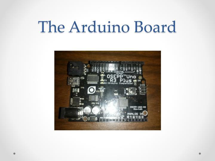 The arduino board