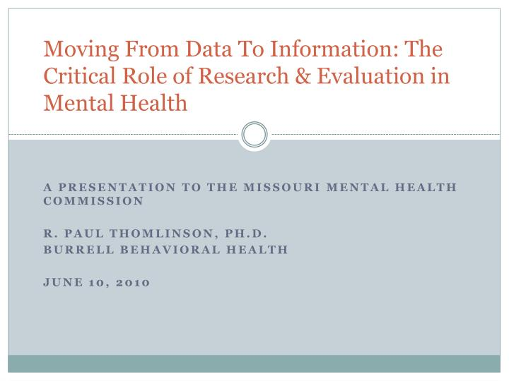 Moving from data to information the critical role of research evaluation in mental health