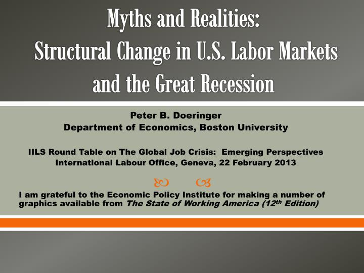myths and realities structural change in u s labor markets and the great recession n.