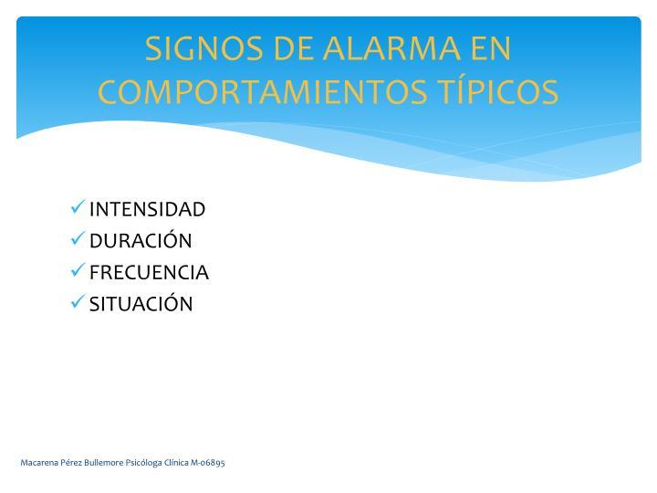 SIGNOS DE ALARMA EN COMPORTAMIENTOS TÍPICOS