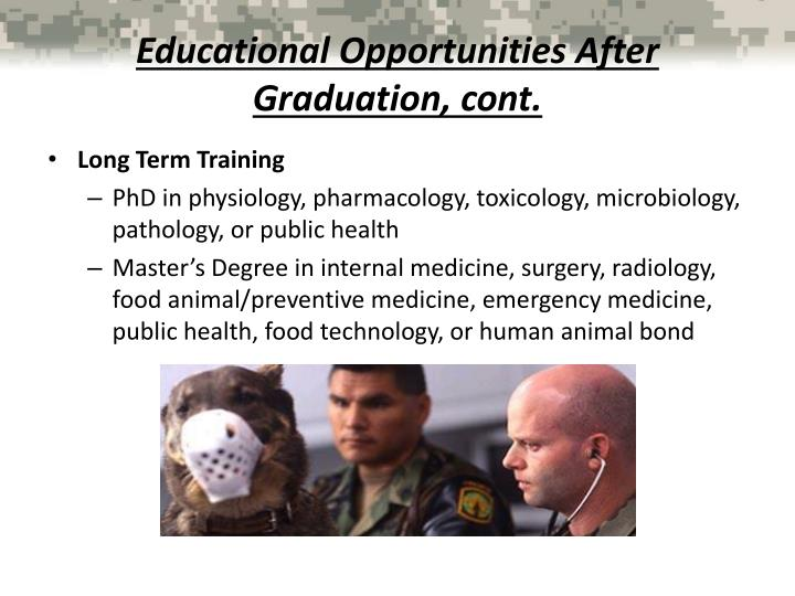 Educational Opportunities After Graduation, cont.