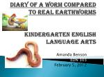 diary of a worm compared to real earthworms kindergarten english language arts