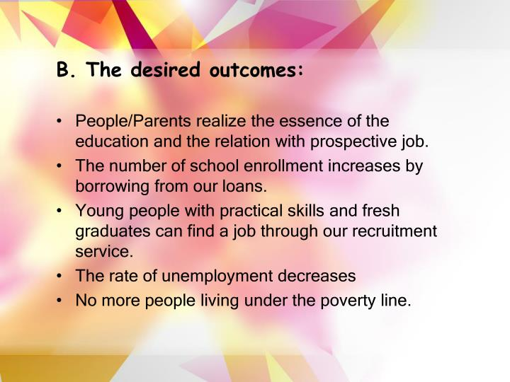 B. The desired outcomes: