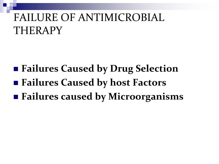 FAILURE OF ANTIMICROBIAL THERAPY