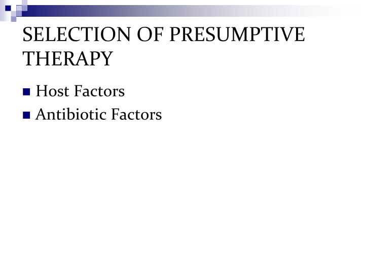 SELECTION OF PRESUMPTIVE THERAPY
