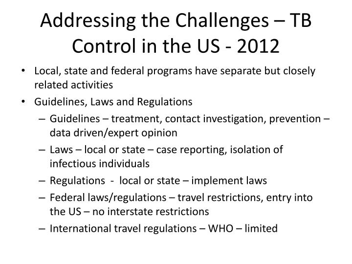 Addressing the Challenges – TB Control in the US - 2012