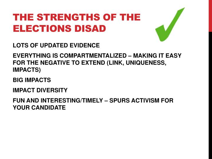 THE STRENGTHS OF THE ELECTIONS DISAD