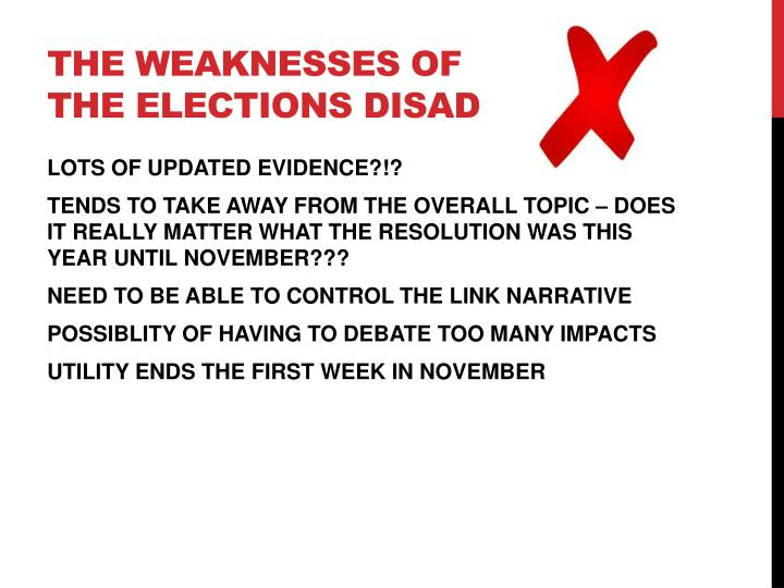 THE WEAKNESSES OF THE ELECTIONS DISAD
