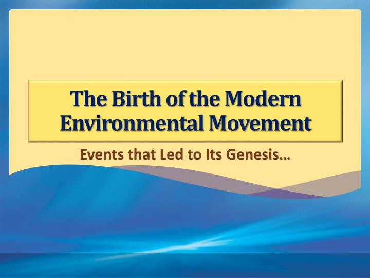 modern environmentalist activism Sex and the modern environmentalist: endangered species condoms  author: jill burke updated: september 28, 2016  published december 31, 2013.