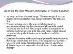 defining the true rectum and impact of tumor location