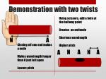 demonstration with two twists