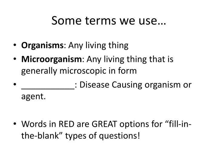 Some terms we use…