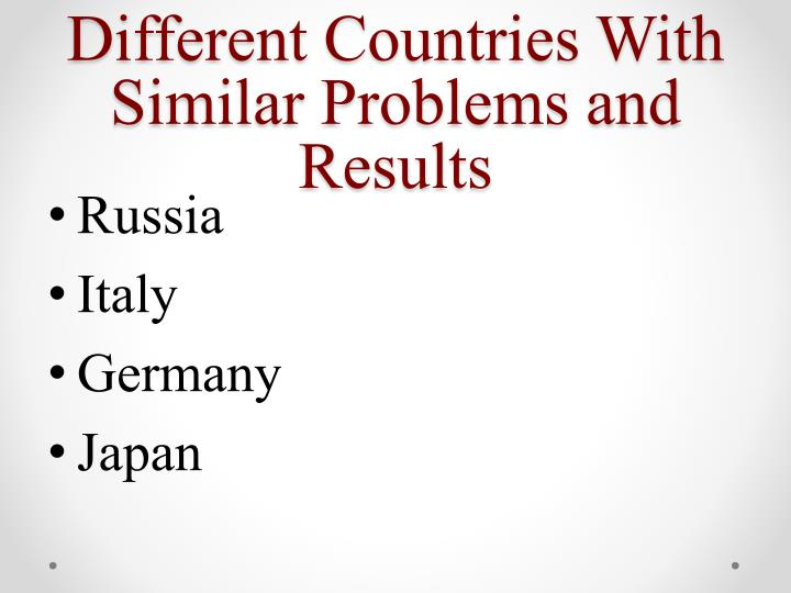 Different Countries With Similar Problems and Results