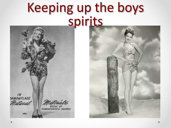 Keeping up the boys spirits