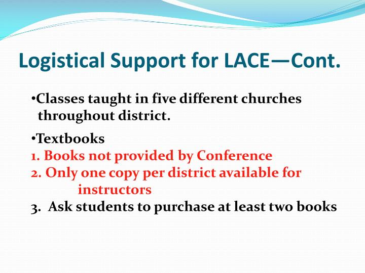 Logistical Support for LACE—Cont.
