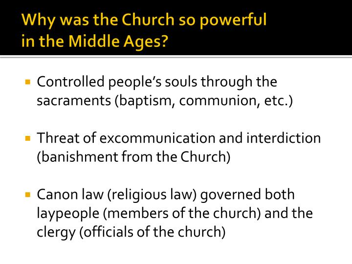 Why was the Church so powerful
