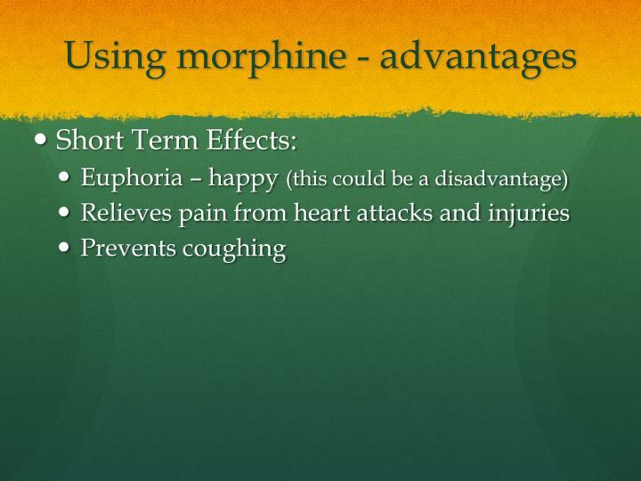 Using morphine - advantages