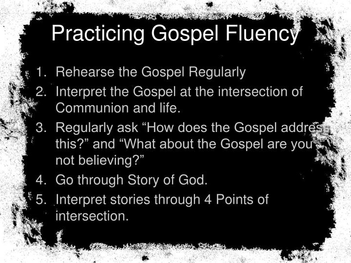 Practicing gospel fluency