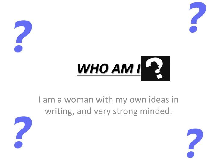 PPT - WHO AM I PowerPoint Presentation - ID:2363238
