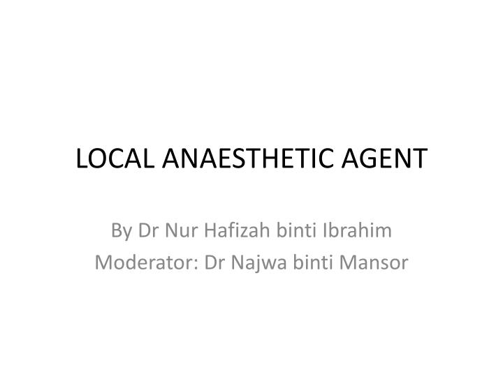 local anaesthetic agent n.