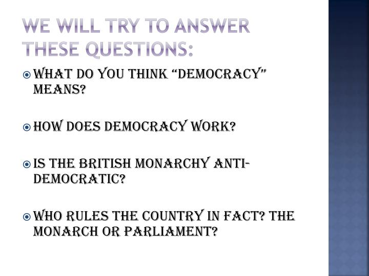 We will try to answer these questions