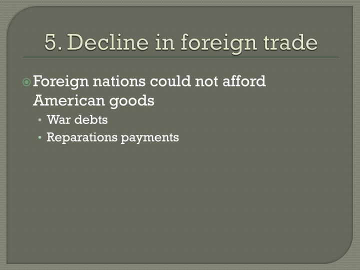 5. Decline in foreign trade