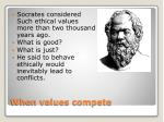 when values compete1
