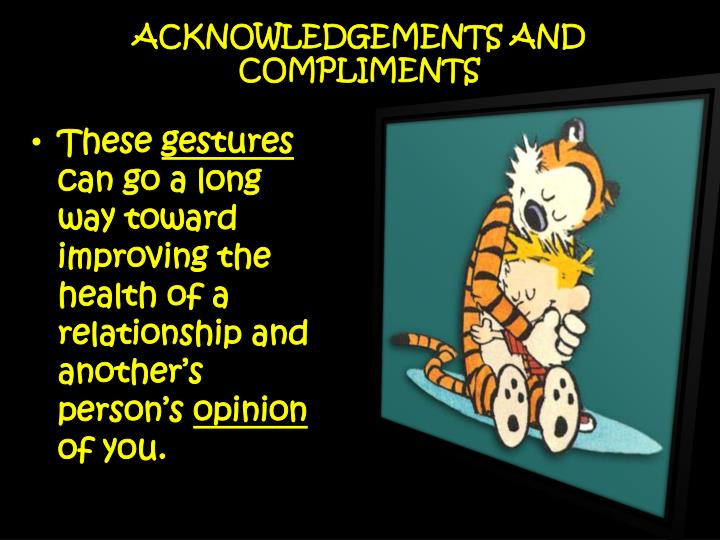 ACKNOWLEDGEMENTS AND COMPLIMENTS