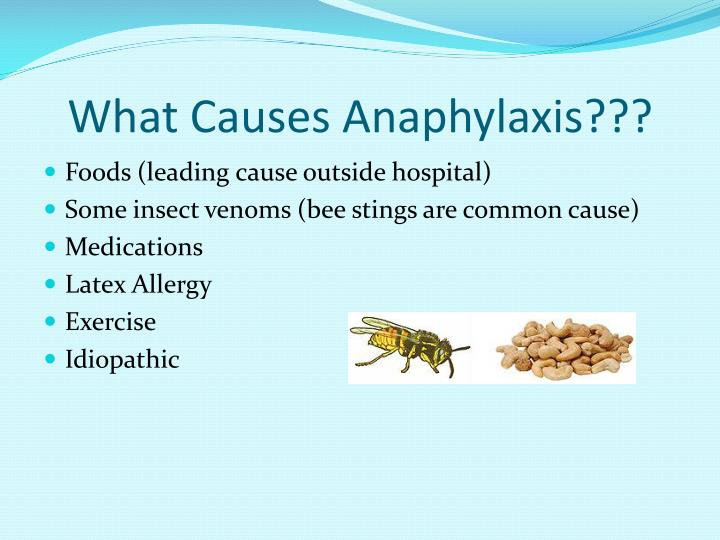 What Causes Anaphylaxis???