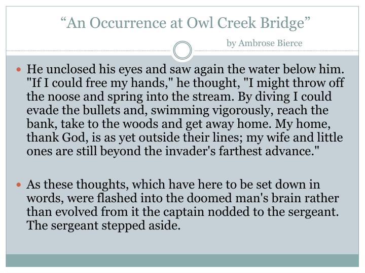 the owl creek recurrence So loudly ' and find homework help for other an occurrence at owl creek  bridge questions at enotes  it seemed both its recurrence was regular, but as.