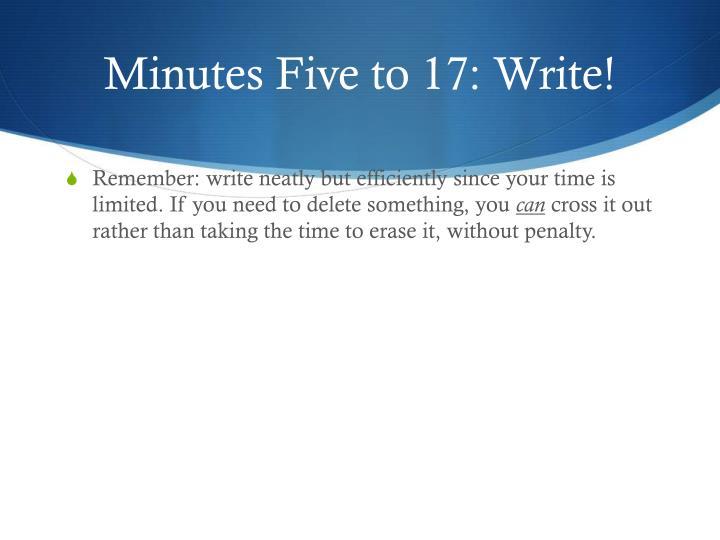 Minutes Five to 17: Write!