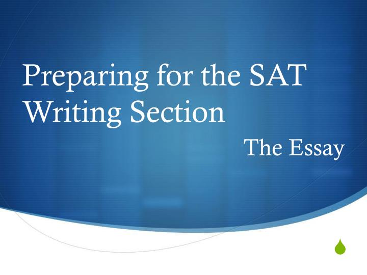 Preparing for the sat writing section